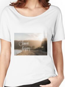 Choose Happy message Women's Relaxed Fit T-Shirt