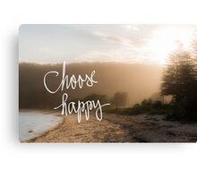 Choose Happy message Canvas Print
