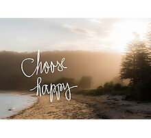 Choose Happy message Photographic Print