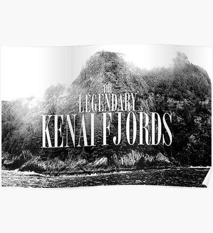 The Legendary Kenai Fjords Poster