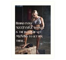 Behind Every Successful Woman Art Print