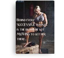 Behind Every Successful Woman Canvas Print