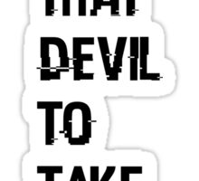 I told that devil to take you back - Wynonna Earp - Jill Andrews Sticker
