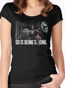 Being Weak Is A Choice - So Is Being Strong Women's Fitted Scoop T-Shirt