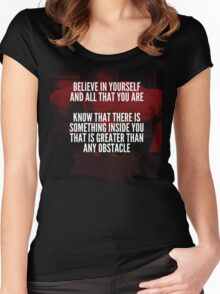 Believe In Yourself And All That You Are Women's Fitted Scoop T-Shirt