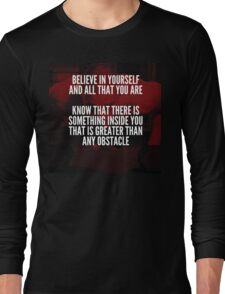 Believe In Yourself And All That You Are Long Sleeve T-Shirt
