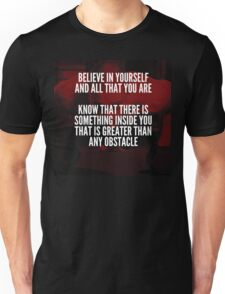 Believe In Yourself And All That You Are Unisex T-Shirt
