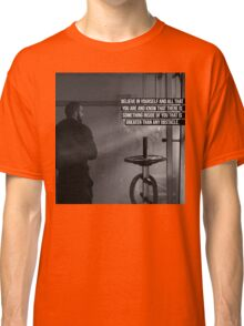 Believe In Yourself And All That You Are Classic T-Shirt