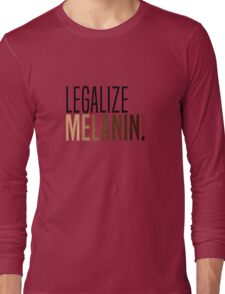 LEGALIZE MELANIN Long Sleeve T-Shirt