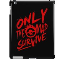 Mad Max Fury Road Only The mad Survive iPad Case/Skin