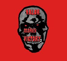 Valor Makes Victory Unisex T-Shirt