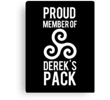PROUD MEMBER OF DEREK'S PACK Canvas Print