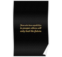 Those who have... Inspirational Quote Poster