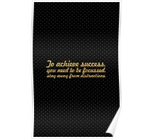 To achieve success... Inspirational Quote Poster