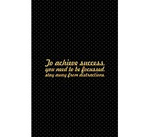 To achieve success... Inspirational Quote Photographic Print