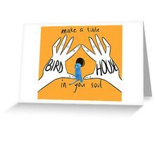 birdhouse in your soul Greeting Card