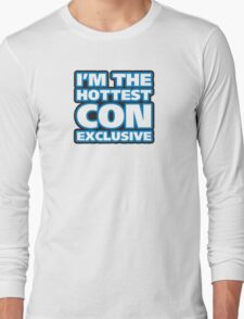 I'm The Hottest Con Exclusive Long Sleeve T-Shirt