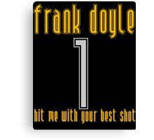 Frank Doyle - Hit Me With Your Best Shot Canvas Print