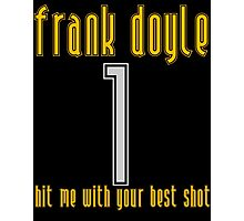 Frank Doyle - Hit Me With Your Best Shot Photographic Print