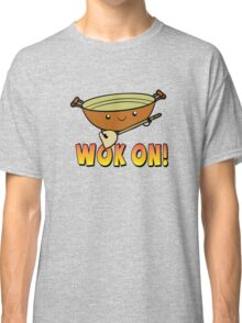 Wok On Funny Chinese Cooking Pun Classic T-Shirt
