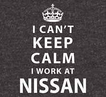i can't keep calm i work at NISSAN Unisex T-Shirt