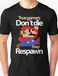 True gamers don´t die T-Shirt