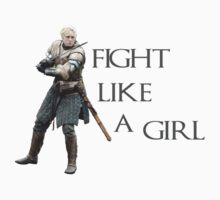 Fight Like a Girl (Game of Thrones) by potterstinks
