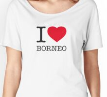 I ♥ BORNEO Women's Relaxed Fit T-Shirt