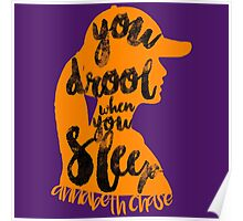 """Percy Jackson Quote """"You Drool When You Sleep"""" Poster"""