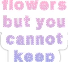 You can cut all the flowers Sticker