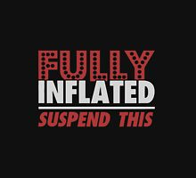 Fully Inflated - Suspend This ProShot Shirt Unisex T-Shirt