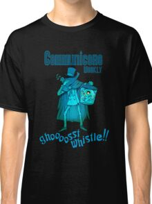 Ghost Whistle!  Classic T-Shirt