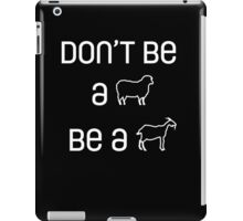 Be a Goat iPad Case/Skin