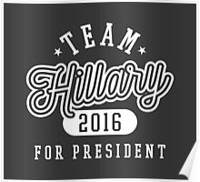 Team Hillary For President 2016 - Campaign T shirt Poster