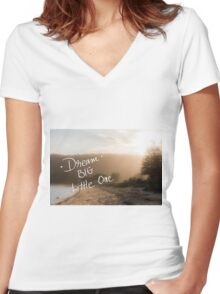 Dream Big Little One message Women's Fitted V-Neck T-Shirt