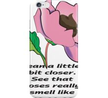 your rose smells like poo iPhone Case/Skin