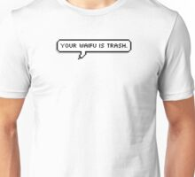 Your waifu is trash Unisex T-Shirt