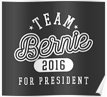 Team Bernie For President 2016 - Campaign T shirt Poster
