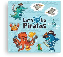 Let's be Pirates! Canvas Print