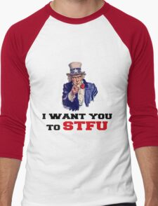 I WANT YOU TO STFU Men's Baseball ¾ T-Shirt