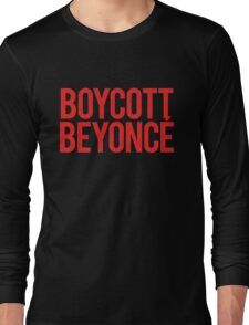 BOYCOTT BEYONCÉ Long Sleeve T-Shirt