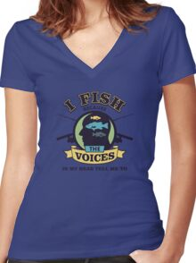 I Fish Because The Voices In My Head Tell Me To - Fishing T shirt Women's Fitted V-Neck T-Shirt