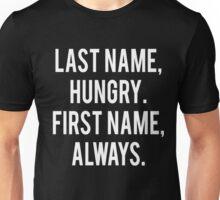 Last name Hungry Unisex T-Shirt