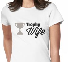 Trophy Wife Funny Quote Womens Fitted T-Shirt