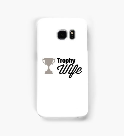 Trophy Wife Funny Quote Samsung Galaxy Case/Skin