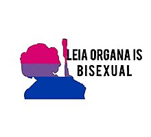 Leia Organa is Bisexual Photographic Print