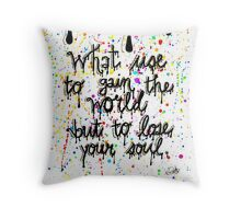 Gain the World Quote Throw Pillow