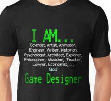 I Am Game Designer Unisex T-Shirt