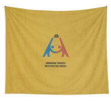 Surround Yourself With Positive Energy - Corporate Start-Up Quotes Wall Tapestry