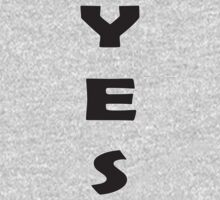 Vote YES Yeah T-Shirt by deanworld